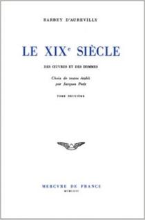 Le Dix-neuvième siècle : des oeuvres et des hommes - JulesBarbey d'Aurevilly