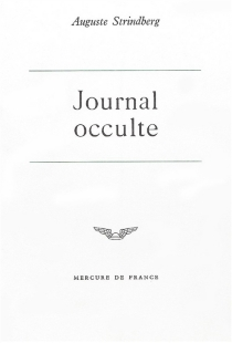 Journal occulte : le mariage avec Harriet Bosse - August Strindberg