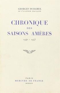 Chronique des saisons amères - GeorgesDuhamel
