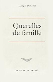 Querelles de famille - GeorgesDuhamel