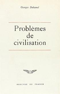 Problèmes de civilisation| Traité du départ| Fables de ma vie - GeorgesDuhamel