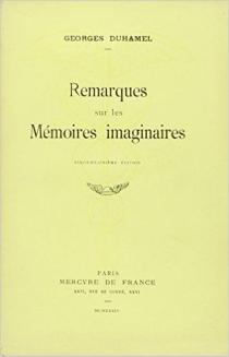 Remarques sur les mémoires imaginaires - GeorgesDuhamel