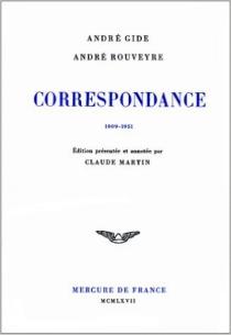 Correspondance avec André Rouveyre : 1909-1961 - AndréGide