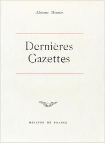 Les Dernières gazettes et écrits divers - AdrienneMonnier