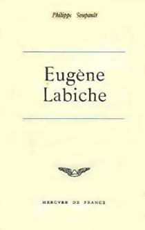 Eugène Labiche - PhilippeSoupault