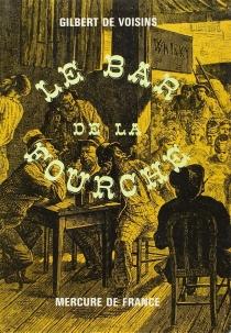 Le Bar de la Fourche - Gilbert deVoisins