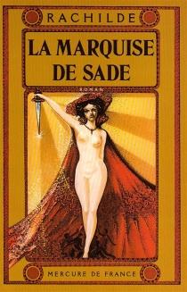 La marquise de Sade - Rachilde