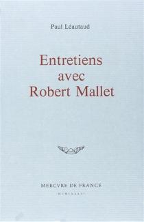 Entretiens avec Robert Mallet - PaulLéautaud