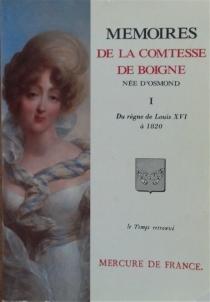 Mémoires de la comtesse de Boigne, née d'Osmond : récits d'une tante - Éléonore-Adèle d'OsmondBoigne