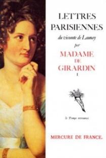 Lettres parisiennes du vicomte de Launay - Delphine deGirardin