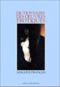 Dictionnaire des oeuvres érotiques : domaine français -