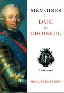 Mémoires du duc de Choiseul - Etienne FrançoisChoiseul