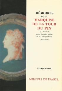 Mémoires de la marquise de La Tour du Pin : 1778-1815 - Lucy deLa Tour du Pin