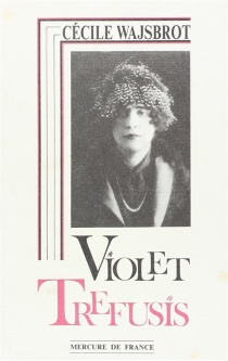 Violet Trefusis : biographie| Entretien avec François Mitterrand - FrançoisMitterrand