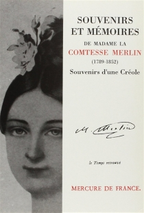Souvenirs et mémoires de Madame la comtesse Merlin : souvenirs d'une Créole - Maria de las MercedesSanta Cruz y Montalvo