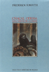 Chacal| Odessa| Les chiens de guerre - Frederick Forsyth