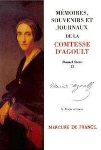Mémoires, souvenirs et journaux de la comtesse Marie d'Agoult - Marie de FlavignyAgoult