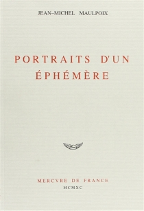 Portraits d'un éphémère - Jean-MichelMaulpoix
