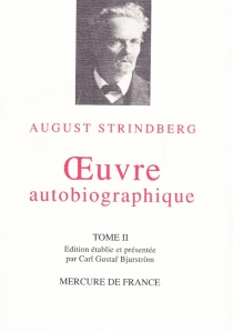Oeuvre autobiographique : 1848-1912 - August Strindberg