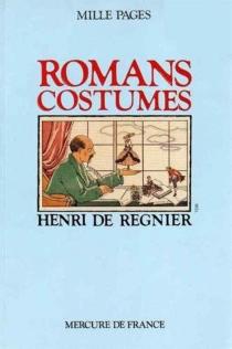 Romans costumés - Henri deRégnier