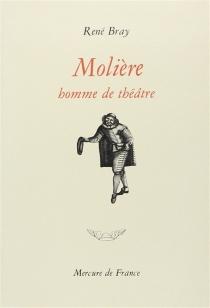 Molière homme de théâtre - RenéBray