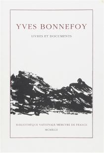Yves Bonnefoy : livres et documents -