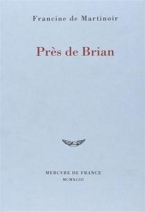 Près de Brian - Francine deMartinoir