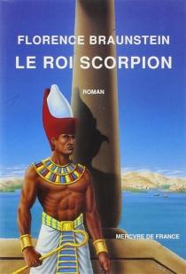 Le roi scorpion - FlorenceBraunstein