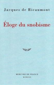 Eloge du snobisme - Jacques deRicaumont