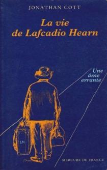 Une âme errante : la vie de Lafcadio Hearn - JonathanCott
