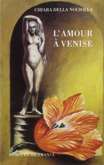 L'amour à Venise - ChiaraDella Nociolla