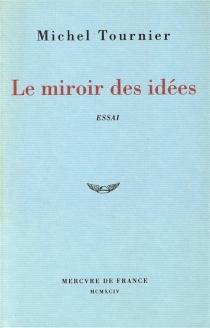 Le miroir des idées - MichelTournier