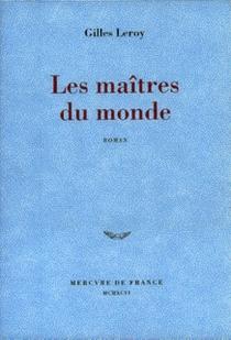 Les maîtres du monde - GillesLeroy