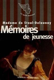 Mémoires de jeunesse - Marguerite Jeanne CordierStaal de Launay