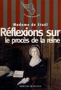 Réflexions sur le procès de la reine - Germaine deStaël-Holstein