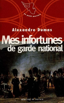Mes infortunes de garde national - Alexandre Dumas