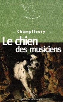 Le chien des musiciens - Champfleury