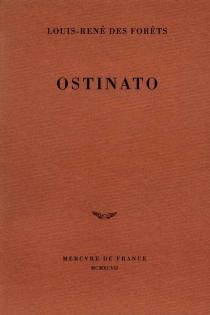 Ostinato - Louis-RenéDes Forêts