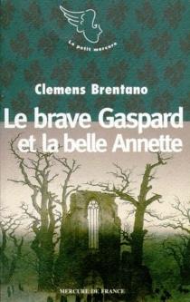 Le brave Gaspard et la belle Annette - ClemensBrentano