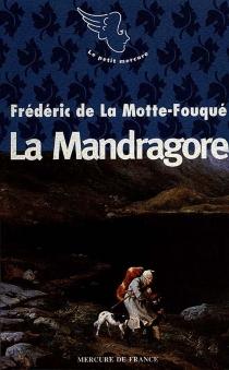 La mandragore - Friedrich Heinrich Karl de La MotteFouqué