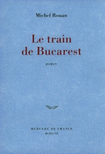 Le train de Bucarest - Michel Rouan