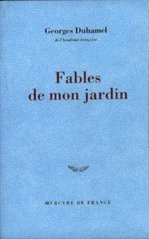 Fables de mon jardin| Suivi de Mon royaume - GeorgesDuhamel