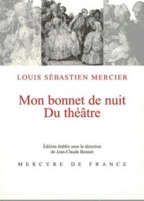Mon bonnet de nuit| Du théâtre - Louis-SébastienMercier