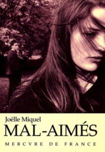 Mal-aimés - JoëlleMiquel