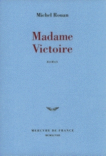Madame Victoire - MichelRouan