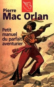 Le petit manuel du parfait aventurier - PierreMac Orlan