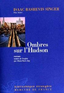 Ombres sur l'Hudson - Isaac BashevisSinger