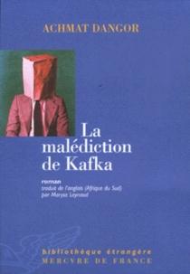 La malédiction de Kafka - AchmatDangor