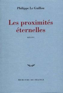 Les proximités éternelles - PhilippeLe Guillou