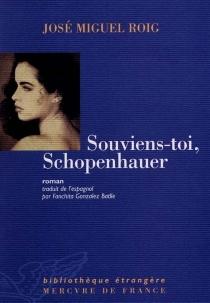 Souviens-toi, Schopenhauer - José MiguelRoig